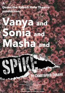Vanya and Sonia and Masha and Spike @ House of International Theatre - HIT
